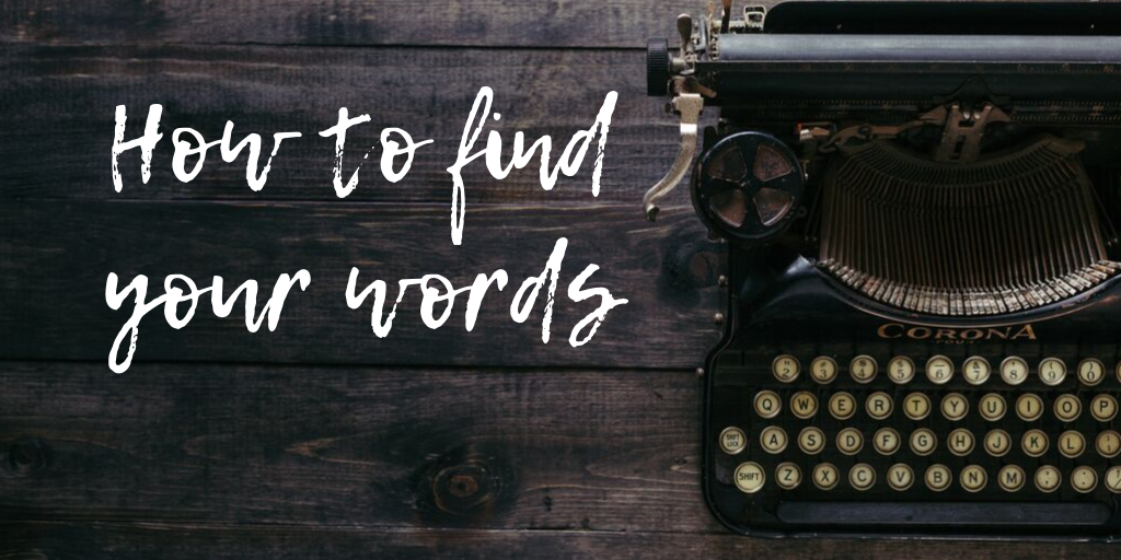 How to find your words