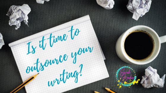When should you outsource your writing?