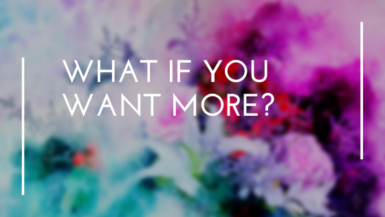 What if you want more in your business?