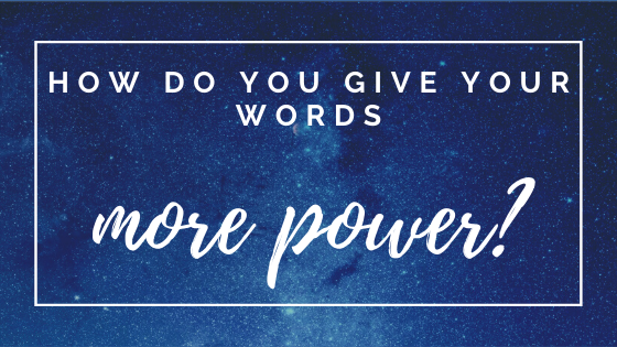 How to power up your words