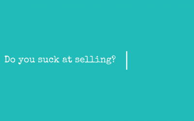Why do you suck at selling?