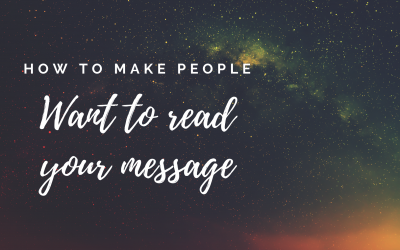How to make people want to read your message