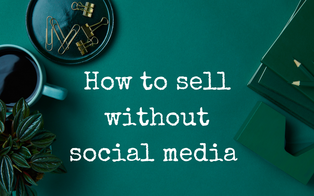 How to sell without social media